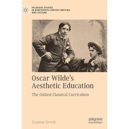 Oscar Wilde's Aesthetic Education : The Oxford Classical