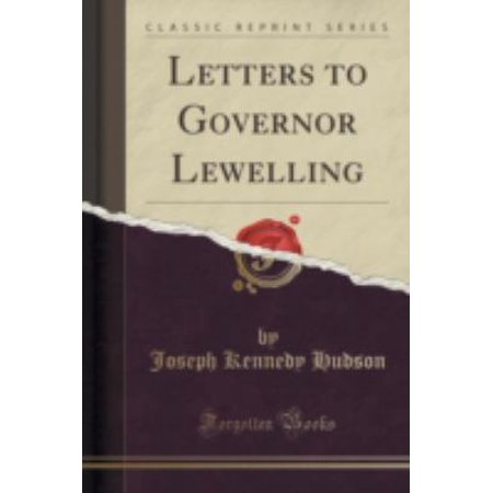 Letters To Governor Lewelling  Classic Reprint