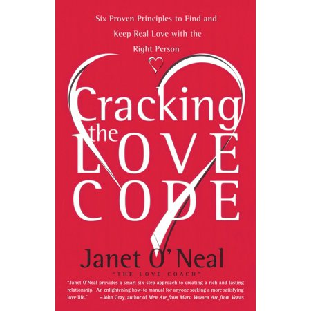 Cracking the Love Code : Six Proven Principles to Find and Keep Real Love with the Right (Principles Of Lust Sadeness Find Love Sadeness Reprise)