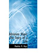Adrienne Hope : The Story of a Life