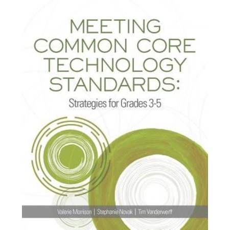 Meeting Common Core Technology Standards  Strategies For Grades 3 5