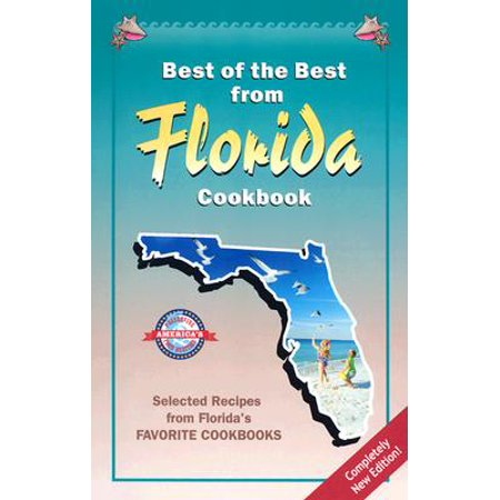 Best of the Best from Florida Cookbook : Selected Recipes from Florida's Favorite (Best Gifts From Florida)