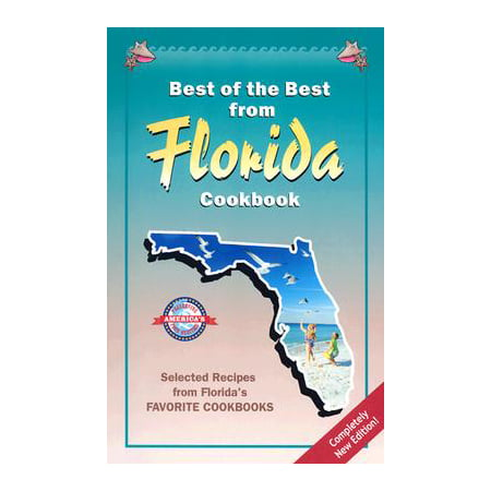 Best of the Best from Florida Cookbook : Selected Recipes from Florida's Favorite (Best Corn Whiskey Recipe)