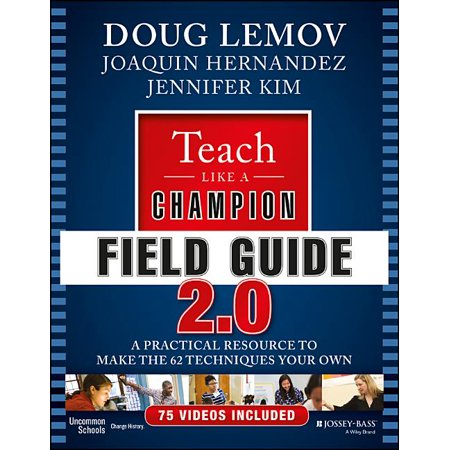 Teach Like a Champion Field Guide 2.0 : A Practical Resource to Make the 62 Techniques Your Own (Edition 2) (Paperback)