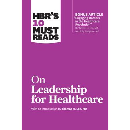 HBR's 10 Must Reads on Leadership for Healthcare (Best Must Read Novels)