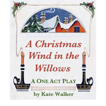 A Christmas Wind in the Willows: Children's Play - eBook ()