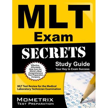 Mlt Exam Secrets Study Guide : Mlt Test Review for the Medical Laboratory Technician (Lab Test)