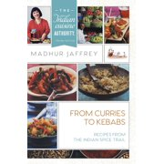 From Curries to Kebabs: Recipes from the Indian Spice Trail (Hardcover)