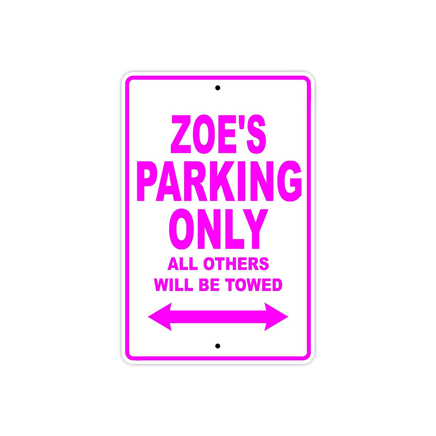 "Zoe's Parking Only All Others Will Be Towed Name Gift Novelty Metal Aluminum 8""x12"" Sign"