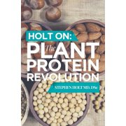 Holt on : The Plant Protein Revolution