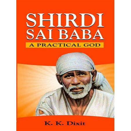 Shirdi Sai Baba - A Practical God - eBook