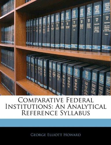 Comparative Federal Institutions: An Analytical Reference Syllabus by