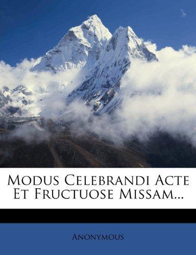 Modus Celebrandi Acte Et Fructuose Missam... by