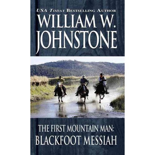 The First Mountain Man: Black Foot Messiah