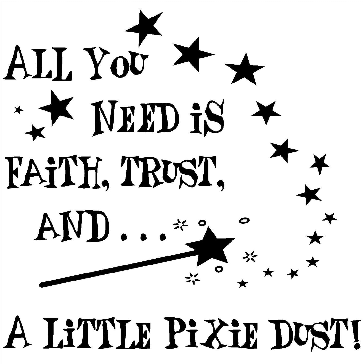 Vinyl Designs 'All You Need Is Faith, Trust, And A Little Pixie Dust' Vinyl Wall Art Lettering