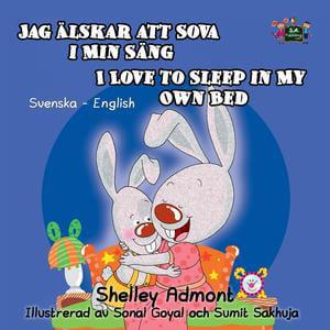 Jag älskar att sova i min sang I Love to Sleep in My Own Bed (Bilingual Swedish Kids Book) - eBook