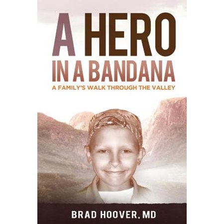 A Hero in a Bandana: A Familys Walk Through the Valley by