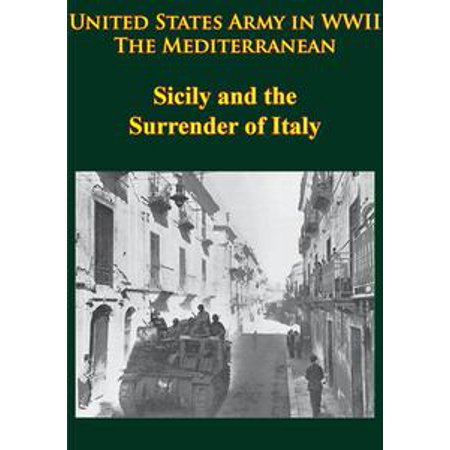 United States Army in WWII - the Mediterranean - Sicily and the Surrender of Italy - (Soviet Army Wwii)