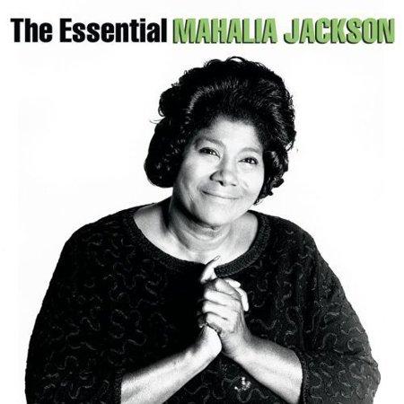 Essential Mahalia Jackson (Remaster)