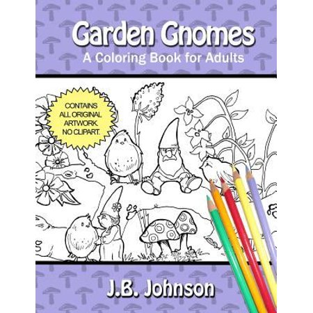 Garden Gnomes A Coloring Book For Adults