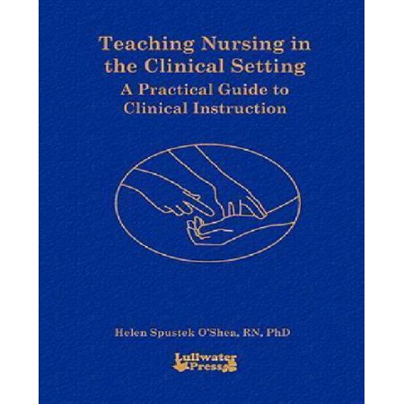 Teaching Nursing in the Clinical Setting