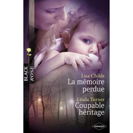 La mémoire perdue - Coupable héritage (Harlequin Black Rose) - eBook (La Linda Rose)