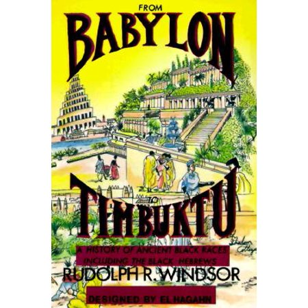 From Babylon to Timbuktu : A History of the Ancient Black Races Including the Black (Rudolph Series)