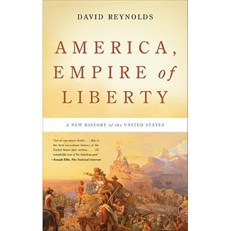 America, Empire of Liberty : A New History of the United (A History Of The United States Podcast)