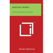 Angling Sports : In Nine Piscatory Eclogues