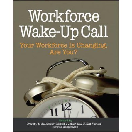 Workforce Wake Up Call  Your Workforce Is Changing  Are You