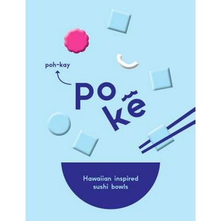 Poke : Hawaiian-Inspired Sushi Bowls