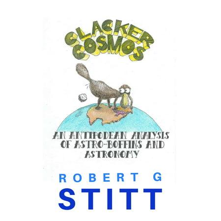 Clacker Cosmos: An Antipodean Analysis of Astro-boffins and Astronomy - eBook](Clacker Balls)