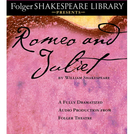 Romeo and Juliet : The Fully Dramatized Audio (Seussification Of Romeo And Juliet Full Script)