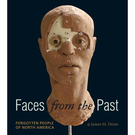 Faces from the Past : Forgotten People of North America (The North Face Carry On)