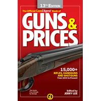 Gun Digest Official Book of Guns & Prices: Gun Digest Official Book of Guns & Prices, 13th Edition (Paperback)