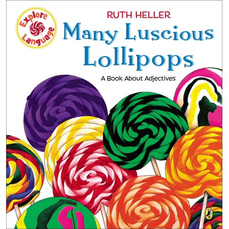 Many Luscious Lollipops (Many Luscious Lollipops : A Book About Adjectives )