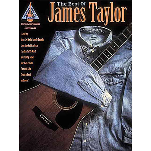 Best of James Taylor: With Notes & Tablature