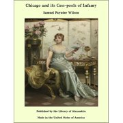 Chicago and its Cess-pools of Infamy - eBook