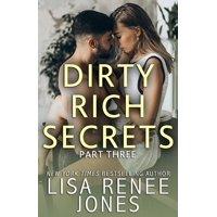 Dirty Rich Secrets: Dirty Rich Secrets: Part Three (Paperback)