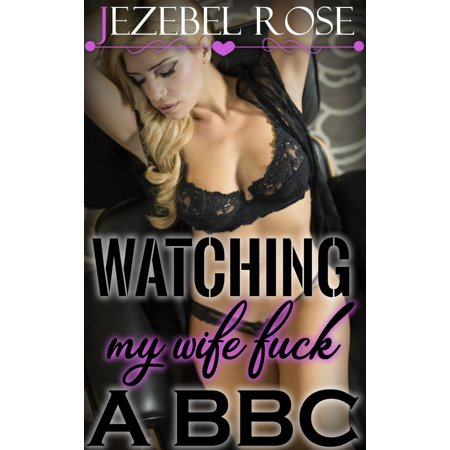 Watching My Wife Fuck a BBC - eBook