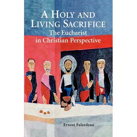A Holy and Living Sacrifice : The Eucharist in Christian - Christian Perspective On Halloween History