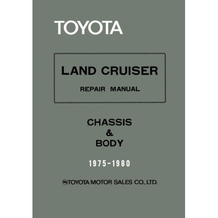 Toyota Land Cruiser Repair Manual   Chassis   Body   1975 1980