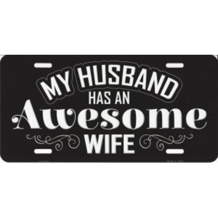 My Husband Has An Awesome Wife Metal License Plate