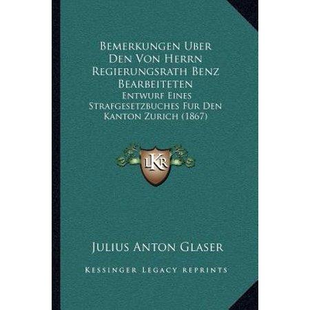 Bemerkungen Uber Den Von Herrn Regierungsrath Benz Bearbeiteten : Entwurf Eines Strafgesetzbuches Fur Den Kanton Zurich (1867) (Rack Für Gläser)