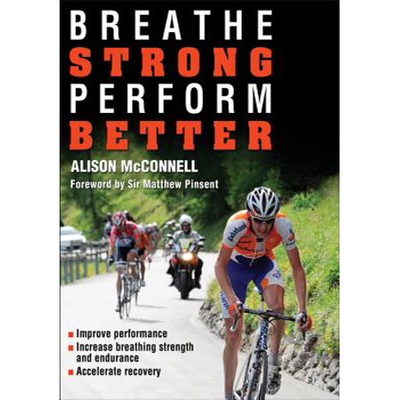 Breathe Strong, Perform Better (Breathe Strong Perform Better By Alison Mcconnell)
