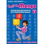 Kanji de Manga Volume 4: The Comic Book That Teaches You How to Read and Write Japanese!