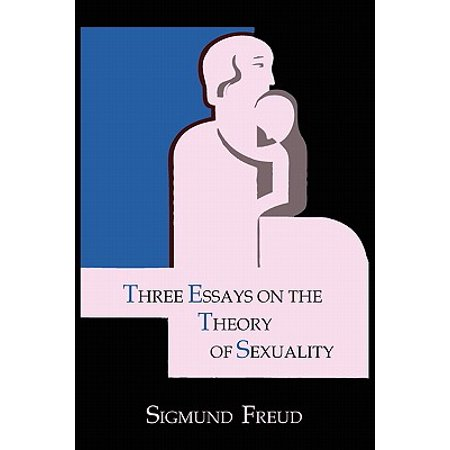 Three Essays on the Theory of Sexuality (Three Essays On The Theory Of Sexuality)