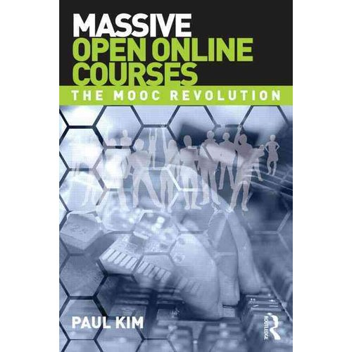 Massive Open Online Courses: The MOOC Revolution