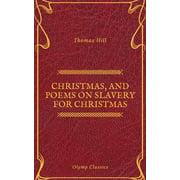 Christmas, and Poems on Slavery for Christmas (Olymp Classics) - eBook