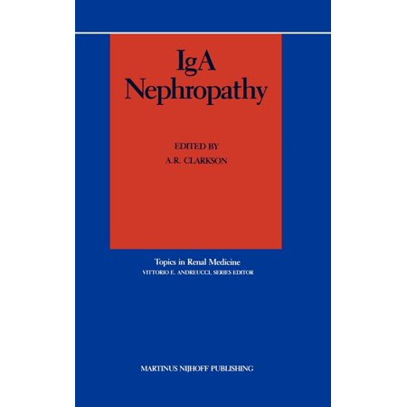 Topics in Renal Medicine: IGA Nephropathy (Series #2) 1987 ed. (Hardcover)